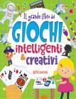 Il Grande Libro Dei Giochi Intelligenti & Creativi