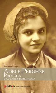 Adele Pergher profuga. Una storia dimenticata