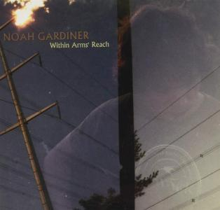 Noah Gardiner - Within Arms' Reach