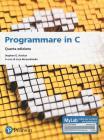 Programmare In C. Introduzione Al Linguaggio. Ediz. Mylab. Con Espansione Online