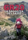 Gr20. La Saggezza Dei Sassi. Camminare Nel Cuore Della Corsica