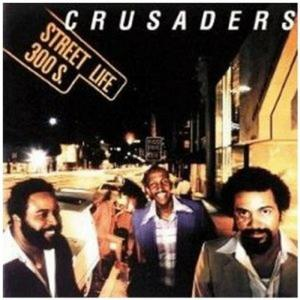 Crusaders (The) - Street Life