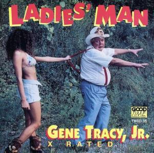 Gene Tracy, Jr - Ladies Man