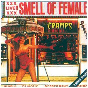 Cramps (The) - Smell Of Female