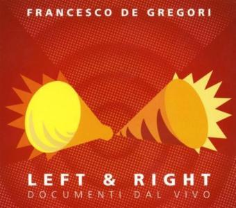 Francesco De Gregori - Left & Right - Documenti Dal Vivo (Cd+Dvd)