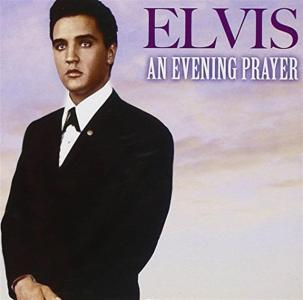 Elvis Presley - An Evening Prayer
