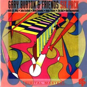 Gary Burton & Friends - Six Pack