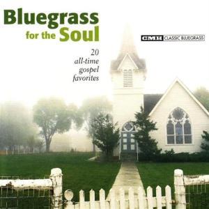 Bluegrass For The Soul: 20 All Time Gospel Favorites / Various