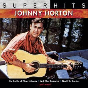Johnny Horton - Super Hits