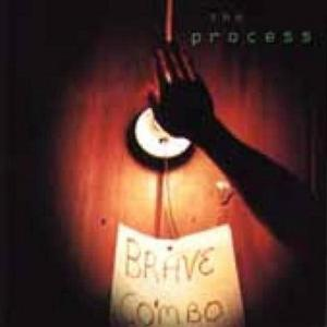 Brave Combo - The Process