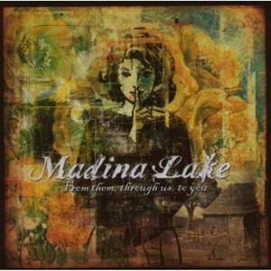 Madina Lake - From Them, Through Us, To You