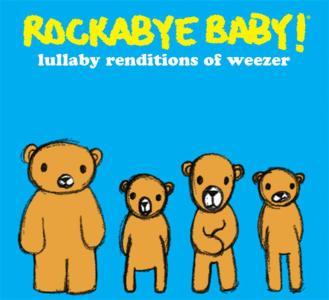 Rockabye Baby!: Lullaby Renditions Of Weezer / Various