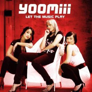 Yoomiii - Let The Music Play