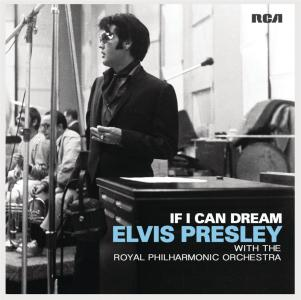 Elvis Presley With The Royal Philharmonic Orchestra - If I Can Dream