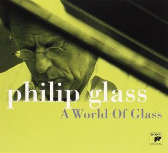 Philip Glass - A World Of Glass