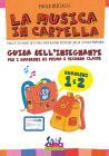 La Musica In Cartella. Guida Dell'insegnante Per I Quaderni Di Prima E Seconda Classe