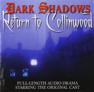 Dark Shadows: Return To Collinwood (Full-Length Audio Drama original Cast)