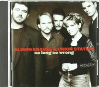 Alison Krauss - So Long So Wrong
