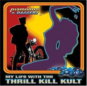 My Life With The Thrill Kill Kult - Diamonds & Daggers