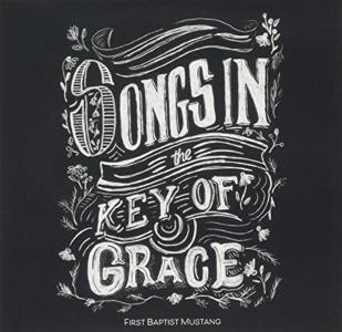 First Baptist Mustang - Songs In The Key Of Grace