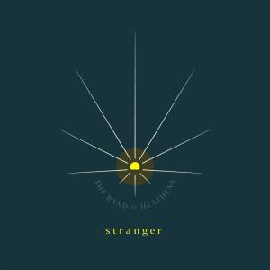 Band Of Heathens - Stranger