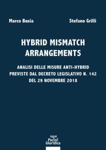 Hybrid mismatch arrangements. Analisi delle misure anti-hybrid previste dal Decreto Legislativo n. 142 del 29 novembre 2018