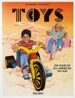Toys. 100 Years Of All-american Ads. Ediz. Inglese, Francese E Tedesca