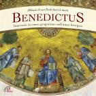 Benedictus. Abbazia Di San Paolo Fuori Le Mura. Itinerario In Canto Gregoriano Nell'anno Liturgico