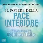 Il Potere Della Pace Interiore. Living A Life Of Inner Peace. Audiolibro. 2 Cd Audio