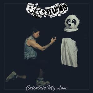Freedumb - Calculate My Love