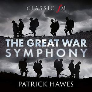 Patrick Hawes - Great War Symphony