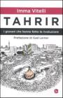 Tahrir. I Giovani Che Hanno Fatto La Rivoluzione