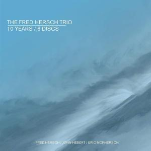 Fred Hersch Trio (The) - 10 Years (6 Cd)