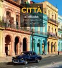 Città. Le 100 Più Belle Del Mondo. Ediz. Illustrata