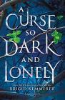 Kemmerer, Brigid - A Curse So Dark And Lonely [edizione: Regno Unito]