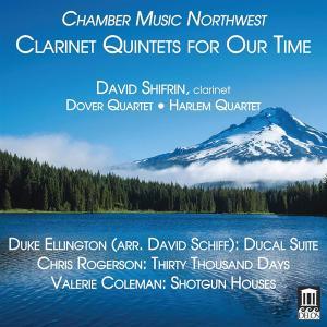 Clarinet Quintets For Our Time: Duke Ellington, Chris Rogerson, Valerie Coleman
