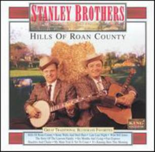Stanley Brothers - Hills Of Roan County