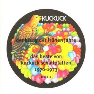 Der Klang Der Fruhen Jahre: Das Beste Von Kuckuck Schallplatten 1970-1973 / Various