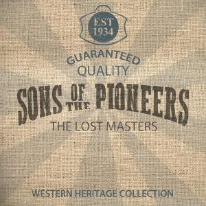Sons Of The Pioneers - Lost Masters