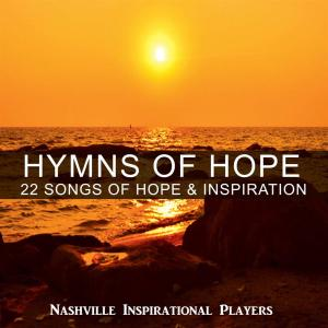 Nashville Inspirational Players - Hymns Of Hope