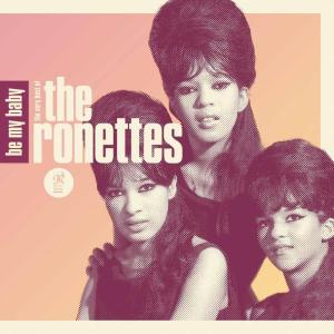 Ronettes (The) - Be My Baby: The Very Best