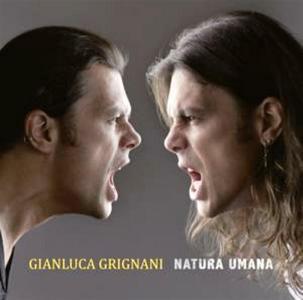 Gianluca Grignani - Natura Umana