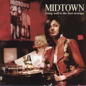 Midtown - Living Well Is The Best Revenge