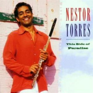 Nestor Torres - This Side Of Paradise