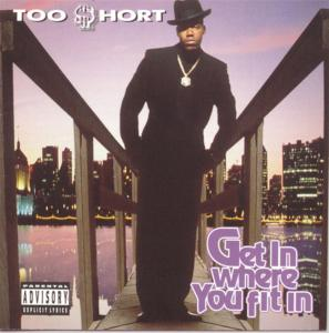 Too Short - Get In Where Ya Fit In