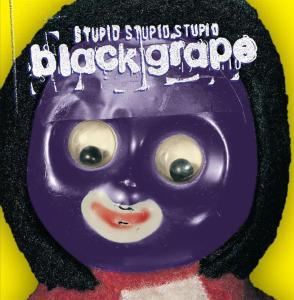Black Grape - Stupid, Stupid, Stupid