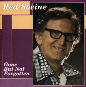 Red Sovine - Gone But Not Forgotten