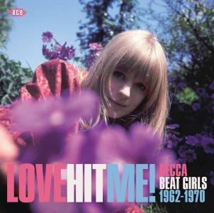 Love Hit Me!: Decca Beat Girls 1962-1970 / Various