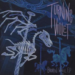 Turning Violet - Broken Wheel