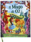 Il Mago Di Oz. I Grandi Classici Per Le Prime Letture. Ediz. A Colori